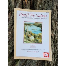 Shall We Gather – Hymns Arranged for Hammered Dulcimer