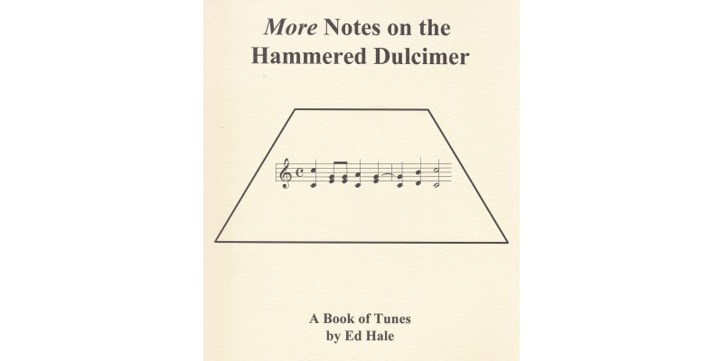 More Notes on the Hammered Dulcimer: A Book of Tunes