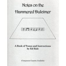 Notes on the Hammered Dulcimer: A Book of Tunes and Instructions